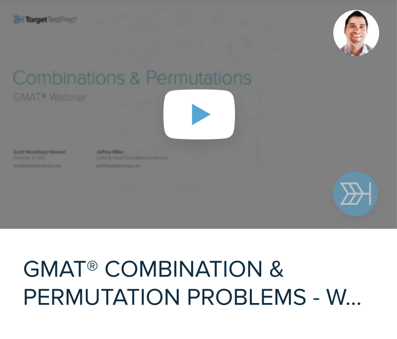 GMAT Webinar Combination and Permutation Problems